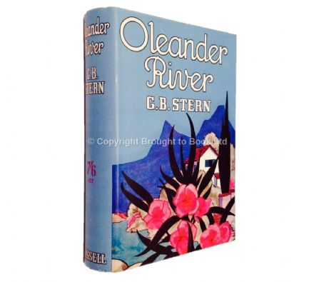 Oleander River by GB Stern First Edition Cassell 1937.